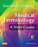 Medical Terminology : A Short Course, Chabner, Davi-Ellen, 1437734405