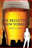 The Reluctant New Yorker, Abby Jones, 1500614408