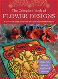 The Complete Book of Flower Designs, Search Press Staff and Judy Balchin, 1844484408