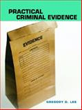 Practical Criminal Evidence, Lee, Gregory D., 0131714414