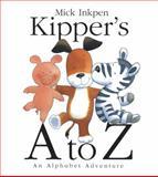 Kipper's A to Z, Mick Inkpen, 0152054413