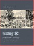 Vicksburg 1863 : Grant Clears the Mississippi, Hankinson, Alan, 0275984419