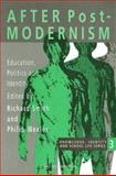 After Postmodernism : Education, Politics and Identity, Richard Smith, Philip Wexler, 0750704411