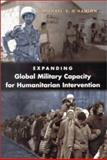 Expanding Global Military Capacity for Humanitarian Intervention, O'Hanlon, Michael E., 0815764413