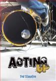 Acting Up, Ted Staunton, 0889954410
