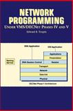 Network Programming under VMS DECNet Phases IV and V, Edward B. Toupin, 0894354418