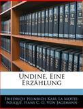 Undine, eine Erzählung, Friedrich Heinrich Kar La Motte-Fouqué and Hans C. G. Von Jagemann, 114175441X