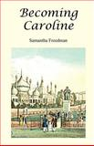 Becoming Caroline, Samantha Freedman, 1479204412