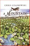 A Mountain Year, Chris Czajkowski, 155017441X