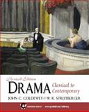 Drama : Classical to Contemporary, Coldewey, John C. and Streitberger, William R., 0130884413