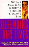 Defending Our Lives, Susan Murphy-Milano, 0385484410