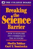 Breaking the Science Barrier : How to Explore and Understand the Sciences, Tobias, Sheila and Tomizuka, Carl T., 0874474418