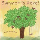 Summer Is Here, Heidi Pross Gray, 1490914412