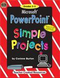 Microsoft PowerPoint Simple Projects, Corinne Burton and Corinne BURTON, 1576904415
