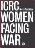 Women Facing War, Danziger, Nick, 1845114418