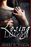 Losing Logan, Sherry D. Ficklin, 1940534410