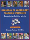 Handbook of Vocabulary Teaching Strategies : Communication Activities with the Word by Word Picture Dictionary, Molinsky, Steven J. and Bliss, Bill, 0132784416