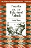 Parasites and the Behavior of Animals, Moore, Janice, 0195084411