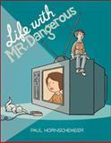 Life with Mr. Dangerous, Paul Hornschemeier, 0345494415