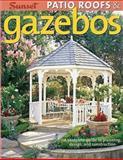 Patio Roofs and Gazebos, Sunset Publishing Staff, 0376014415