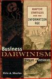 Business-Darwinism--Evolve or Disolve, Eric A. Marks, 0471434418