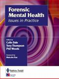 Forensic Mental Health in Practice, Dale, Colin and Thompson, Tony, 0702024414