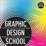 Graphic Design School : The Principles and Practice of Graphic Design, Dabner, David and Zempol, Eric, 1118134419