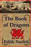 The Book of Dragons, Edith Nesbit, 1489564411
