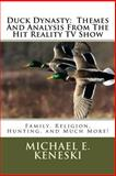 Duck Dynasty: Themes and Analysis from the Hit Reality TV Show, Michael Keneski, 1495264416