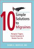 10 Simple Solutions to Migraines, Dawn Marcus, 1572244410