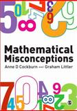 Mathematical Misconceptions : A Guide for Primary Teachers, , 184787441X