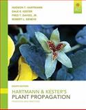 Hartmann and Kester's Plant Propagation, Student Value Edition, Hartmann, Hudson T. and Kester, Dale E., 0135054419