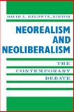 Neorealism and Neoliberalism : The Contemporary Debate, Baldwin, David A., 0231084412