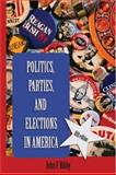 Politics, Parties and Elections in America, Bibby, John F., 0534574416