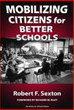 Mobilizing Citizens for Better Schools, Robert F. Sexton and Robert Sexton, 0807744417