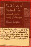 Feudal Society in Medieval France : Documents from the County of Champagne, , 0812214412