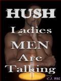 Hush Ladies Men Are Talking, C.J. Big, 0981754414