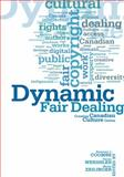 Dynamic Fair Dealing : Creating Canadian Culture Online, Coombe, Rosemary and Wershler, Darren, 1442614412