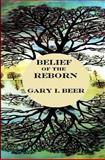 Belief of the Reborn, Gary L. Beer, 1481084410