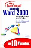 Teach Yourself Microsoft Word 2000 in 10 Minutes, Aiken, Peter, 067231441X