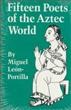 Fifteen Poets of the Aztec World, Leon-Portilla, Miguel, 0806124415