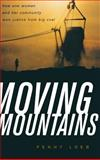 Moving Mountains : How One Woman and Her Community Won Justice from Big Coal, Loeb, Penny, 0813124417