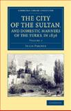 The City of the Sultan, and Domestic Manners of the Turks, In 1836, Pardoe, Julia, 1108074413