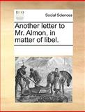 Another Letter to Mr Almon, in Matter of Libel, See Notes Multiple Contributors, 1170044417