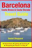 Barcelona, Costa Brava and Costa Dorada Travel Guide, Daniel Sheppard, 1500324418