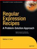 Regular Expression Recipes, Nathan A. Good, 159059441X