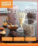 Idiot's Guides: the Chia Seed Diet, Paul Plotkin and Bud Smith, 1615644415