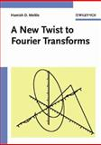 A New Twist to Fourier Transforms, Meikle, Hamish D., 3527404414