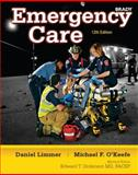 Emergency Care, Limmer, Daniel and O'Keefe, Michael F., 0132824418