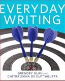 Everyday Writing, Glau, Greg R. and De Duttagupta, ChitraLekha, 0205254411